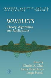 Wavelets: Theory, Algorithms, and Applications