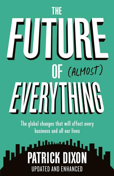 Download The Future of Almost Everything Book
