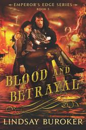 Blood and Betrayal: The Emperor's Edge, Book 5
