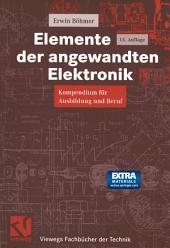 Elemente der angewandten Elektronik: Kompendium für Ausbildung und Beruf, Ausgabe 13