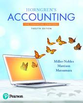 Horngren's Accounting, The Financial Chapters: Edition 12
