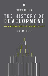 The History of Development: From Western Origins to Global Faith, Edition 4