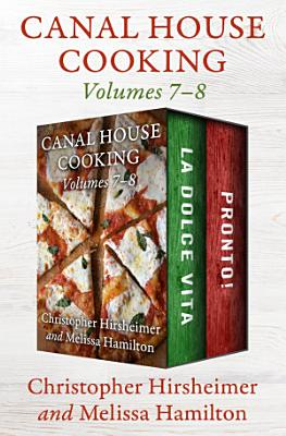 Canal House Cooking Volumes 7   8
