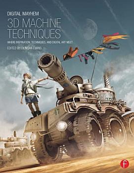 Digital Mayhem 3D Machine Techniques PDF