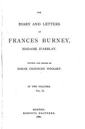 The Diary and Letters of Frances Burney, Madame D'Arblay: Volume 2