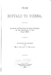 From Buffalo to Vienna: A Series of Familiar Letters Written in the Summer of the Year 1878