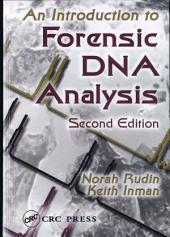 An Introduction to Forensic DNA Analysis, Second Edition: Edition 2