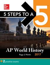 5 Steps to a 5 AP World History 2017: Edition 10