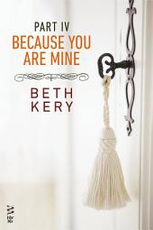 Because You Are Mine Part IV: Because You Must Learn
