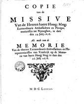 Copie van de Missive van ... haere Hoog Mog: Extraord. Ambassadeurs en Plenipotentiarissen tot Nymeghen, in date den 29. Julij 1679. Als mede de Memorie van de ... Extraord. Ambass. en Plenipotentiarissen van Vrankrijk op de Memorie van haere Hoog Mog: in date den 26 Julij 1678. M. DCLXXVIII.
