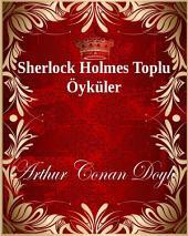 Sherlock Holmes Toplu Öyküler
