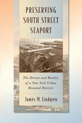 Preserving South Street Seaport Book PDF