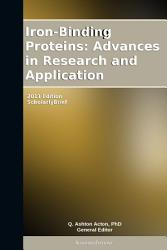 Iron Binding Proteins  Advances in Research and Application  2011 Edition PDF