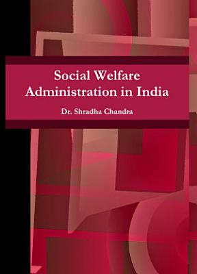 SOCIAL WELFARE ADMINISTRATION IN INDIA PDF