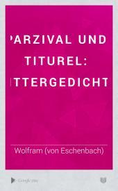 Parzival und Titurel: Rittergedichte