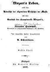 Mozart's Leben: nebst einer Uebersicht der allgemeinen Geschichte der Musik und einer Analyse der Hauptwerke Mozart's, Bände 1-2
