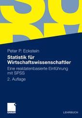 Statistik für Wirtschaftswissenschaftler: Eine realdatenbasierte Einführung mit SPSS, Ausgabe 2