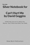 The Little Silver Notebook for Can't Hurt Me by David Goggins