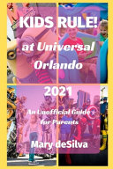 KIDS RULE! at Universal Orlando 2021