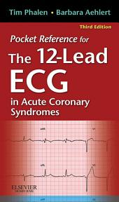 Pocket Reference for The 12-Lead ECG in Acute Coronary Syndromes - E-Book: Edition 3