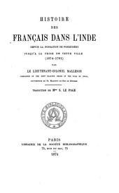 Histoire des Français dans l'Inde: depuis la fondation de Pondichéry jusqu'à la prise de cette ville (1674-1761)