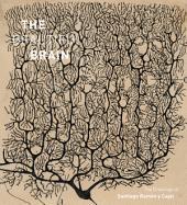 The Beautiful Brain: The Drawings of Santiago Ramon y Cajal