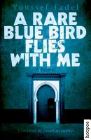 A Rare Blue Bird Flies with Me PDF