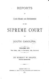Reports of Cases Heard and Determined by the Supreme Court of South Carolina: Volume 14