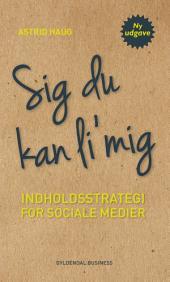 Sig du kan li mig: Indholdsstrategi for sociale medier