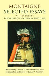 Selected Essays: With La Boetie's Discourse on Voluntary Servitude