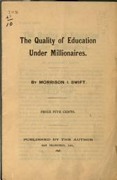 The Quality of Education Under Millionaires