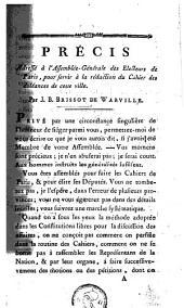 Précis adressé à l'Assemblée générale des Electeurs de Paris, pour servir à la rédaction du cahier des doléances de cette ville