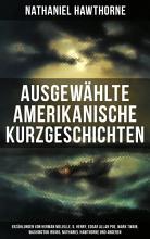 Ausgew  hlte amerikanische Kurzgeschichten  Erz  hlungen von Herman Melville  O  Henry  Edgar Allan Poe  Mark Twain  Washington Irving  Nathaniel Hawthorne und anderen PDF