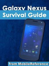 Galaxy Nexus Survival Guide: Step-by-Step User Guide for Galaxy Nexus: Getting Started, Downloading FREE eBooks, Using eMail, Photos and Videos, and Surfing the Web