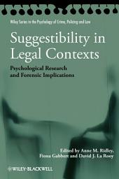Suggestibility in Legal Contexts: Psychological Research and Forensic Implications