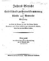 Jahresbericht der Gesellschaft zur Vervollkommnung der Künste und Gewerbe zu Würzburg über das bei derselben bestehende Bildungs-Institut: bekannt gemacht bey ihrer ... jährlichen Stiftungs-Feyer und öffentlichen Preise-Vertheilung. 1833