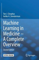 Machine Learning in Medicine -- a Complete Overview