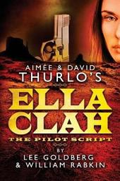 Ella Clah: The Pilot Script