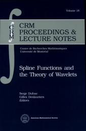 Spline Functions and the Theory of Wavelets
