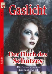 Gaslicht Nr  8  Der Fluch des Schatzes   Die Geisterstimmen   Die Zauberv  gel PDF