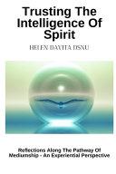 Trusting The Intelligence Of Spirit