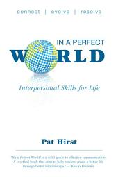 In a Perfect World: Interpersonal Skills for Life