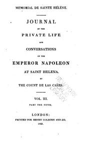 Mémorial de Sainte Hélène: journal of the private life and conversations of the Emperor Napoleon at St. Helena: Volume 5