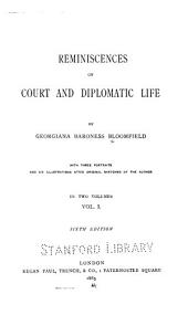 Reminiscences of Court and Diplomatic Life: Volume 1