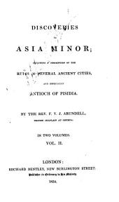 Discoveries in Asia Minor: including a description of the ruins of several ancient cities, and especially Antioch of Pisidia
