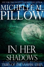 In Her Shadows: A Tribes of the Vampire Novella: Tribes of the Vampire #4