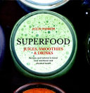 Superfood Juices  Smoothies   Drinks