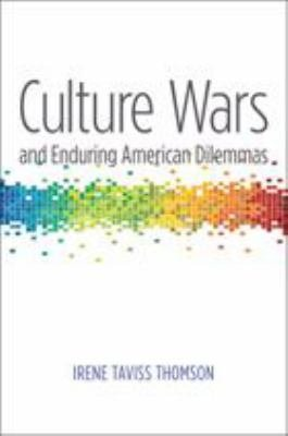 Culture Wars and Enduring American Dilemmas