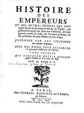 Qui comprend depuis Auguste jusqu'à Vitellius & à la ruine des Juifs