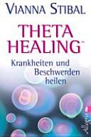 Theta Healing   Krankheiten und Beschwerden heilen PDF